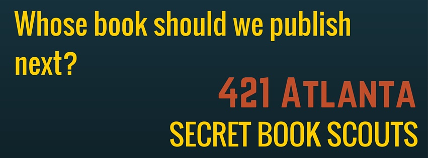 Secret Book Scouts: Whose book should we publish next?